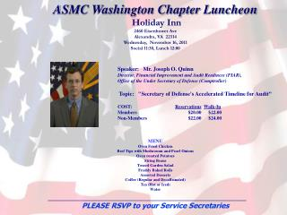 ASMC Washington Chapter Luncheon  Holiday Inn 2460 Eisenhower Ave Alexandra, VA  22314 Wednesday,  November 16, 2011 So