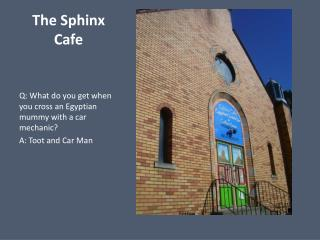 The Sphinx Cafe