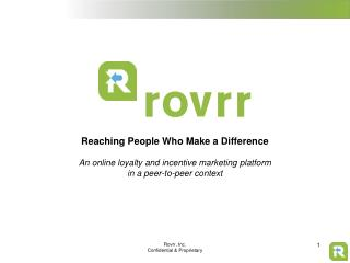 Reaching People Who Make a Difference An online loyalty and incentive marketing platform  in a peer-to-peer context