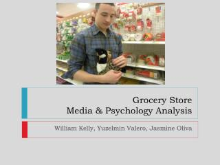 Grocery Store  Media & Psychology Analysis