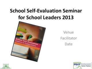 School Self-Evaluation Seminar for School Leaders 2013