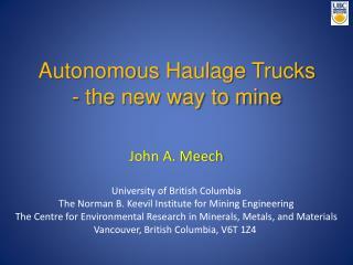 Autonomous  Haulage  Trucks  - the new way to mine
