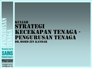 kuliah  strategi kecekapan tenaga -pengurusan tenaga  dr.mohd zin kandar