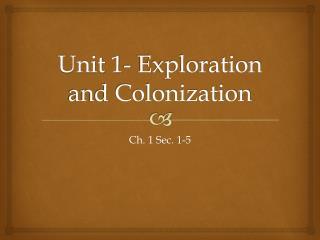 Unit 1- Exploration and Colonization
