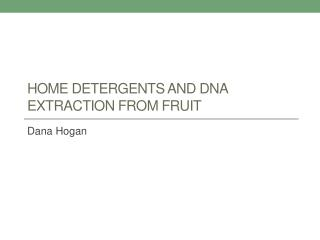 Home detergents and DNA extraction from fruit