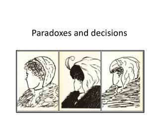 Paradoxes and decisions