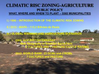 CLIMATIC RISC  ZONING-AGRICULTURE PUBLIC POLICY WHAT, WHERE AND WHEM TO PLANT – 5565 MUNICIPALITIES