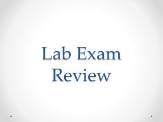 Lab Exam Review