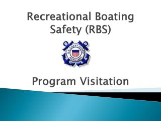 Recreational Boating Safety (RBS)  Program Visitation
