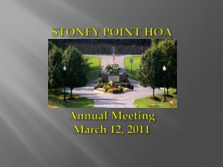 STONEY POINT HOA Annual Meeting March 12, 2011