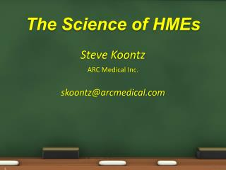 The  Science of HMEs