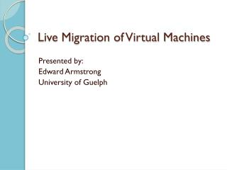 Live Migration of Virtual Machines