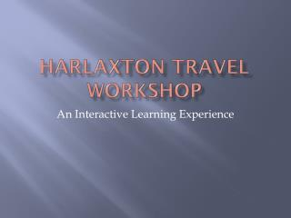Harlaxton  Travel Workshop