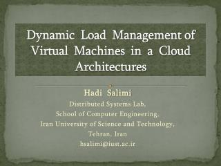 Dynamic  Load  Management of  Virtual  Machines  in  a  Cloud  Architectures