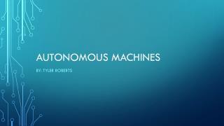Autonomous Machines
