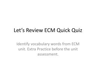 Let�s Review  ECM Quick Quiz