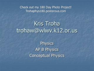 Kris  Troha trohaw@wlwv.k12.or.us