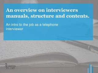An overview on interviewers manuals, structure and contents.