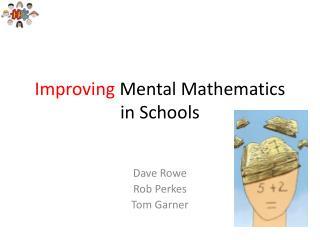 Improving  Mental Mathematics in Schools