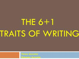 The 6+1  Traits of Writing
