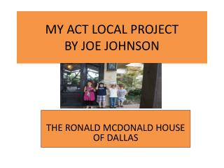MY ACT LOCAL PROJECT BY JOE JOHNSON