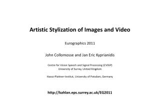 Artistic Stylization of Images and Video  Eurographics  2011