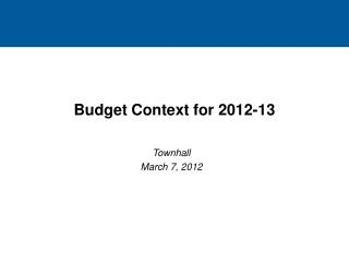 Budget Context for 2012-13