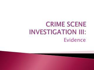 CRIME SCENE INVESTIGATION III: