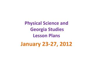 Physical Science and  Georgia Studies   Lesson Plans