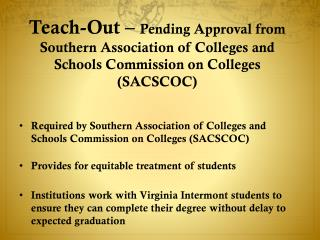 Teach- Out �  Pending Approval from Southern Association of Colleges and Schools Commission on Colleges (SACSCOC)