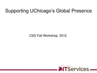Supporting  UChicago's  Global Presence