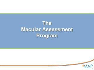 The  Macular Assessment  Program