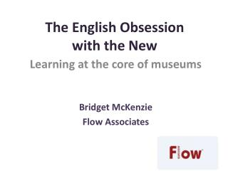 The English Obsession  with the New