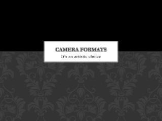Camera formats