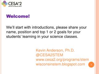 We'll start with introductions, please share your name, position and top 1 or 2 goals for your students' learning in yo
