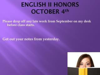 ENGLISH II HONORS OCTOBER 4 th