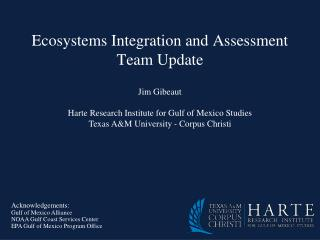 Ecosystems  Integration and Assessment Team Update