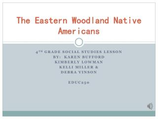 The Eastern Woodland Native Americans