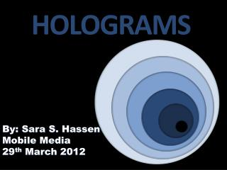 By: Sara S. Hassen Mobile Media  29 th  March 2012