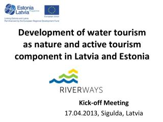 Development of water tourism as nature and active tourism component in Latvia and Estonia