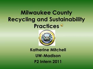 Milwaukee County  Recycling and Sustainability Practices
