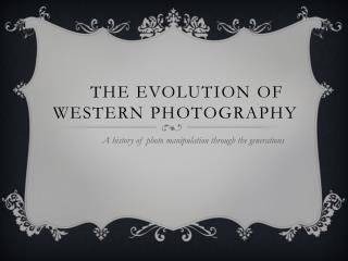 The Evolution of Western Photography