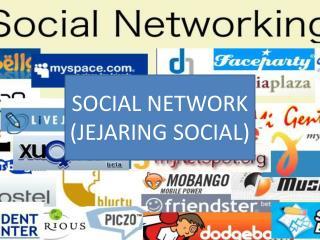 SOCIAL NETWORK (JEJARING SOCIAL)