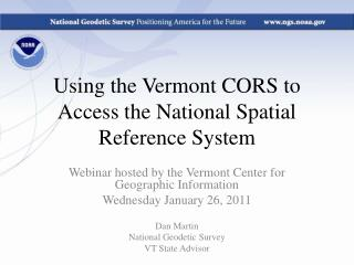 Using the Vermont CORS to Access the National Spatial Reference System