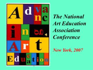 The National  Art Education  Association Conference New York, 2007
