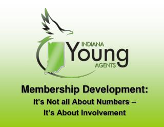 Membership Development:  It�s Not all About Numbers �  It�s About Involvement
