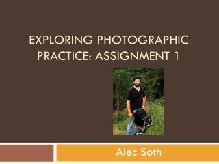 Exploring Photographic Practice: Assignment 1