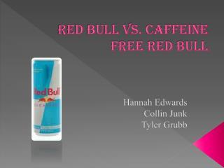 Red Bull vs. Caffeine Free Red Bull