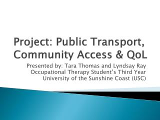Project: Public Transport, Community Access &  QoL