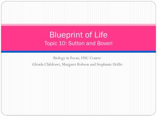 Blueprint of Life Topic  10: Sutton and  Boveri